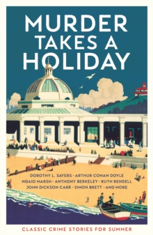 Murder Takes a Holiday : Classic Crime Stories for Summer