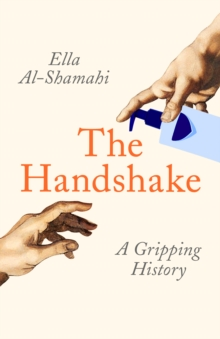 The Handshake : A Gripping History, Hardback Book