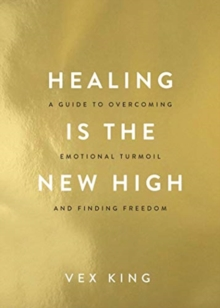 Healing Is the New High : A Guide to Overcoming Emotional Turmoil and Finding Freedom: THE #1 SUNDAY TIMES BESTSELLER, Paperback / softback Book