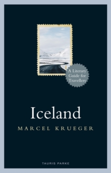 Iceland : A Literary Guide for Travellers, Hardback Book