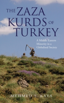 The Zaza Kurds of Turkey : A Middle Eastern Minority in a Globalised Society, Paperback / softback Book