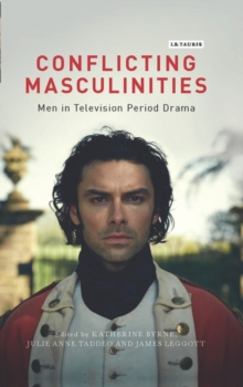 Conflicting Masculinities : Men in Television Period Drama, Hardback Book