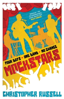 Mockstars : Four boys. One band. No chance., Paperback / softback Book
