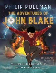 The Adventures of John Blake : Mystery of the Ghost Ship, Paperback / softback Book