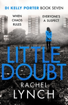 Little Doubt : DI Kelly Porter Book Seven