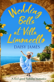 Wedding Bells at Villa Limoncello : A feel good holiday romance, Paperback / softback Book