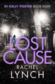 Lost Cause : An addictive and gripping crime thriller, Paperback / softback Book