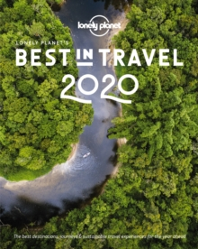Lonely Planet's Best in Travel 2020, Hardback Book