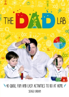 TheDadLab: 40 Quick, Fun and Easy Activities to do at Home, Paperback Book