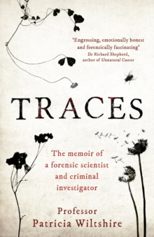 Traces : The memoir of a forensic scientist and criminal investigator, Hardback Book