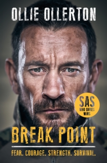 Break Point : SAS: Who Dares Wins Host's Incredible True Story: The Perfect Summer Read, Hardback Book