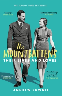 The Mountbattens : Their Lives & Loves: The Sunday Times Bestseller, Paperback / softback Book
