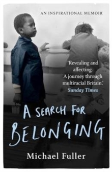A Search For Belonging : A story about race, identity, belonging and displacement, Paperback / softback Book