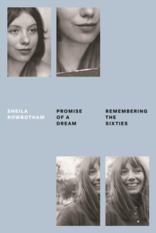Promise of a Dream : Remembering the Sixties, Paperback / softback Book