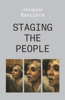 Staging the People : The Proletarian and His Double, Paperback / softback Book