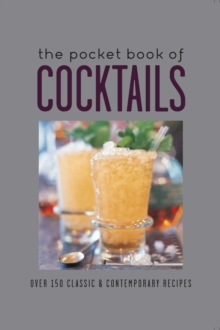 The Pocket Book of Cocktails : Over 150 Classic & Contemporary Cocktails, Hardback Book