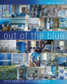 Out of the Blue : Fifty Years of Designers Guild, Hardback Book