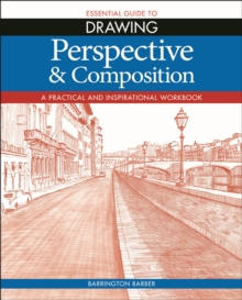 Essential Guide to Drawing: Perspective & Composition, Paperback / softback Book