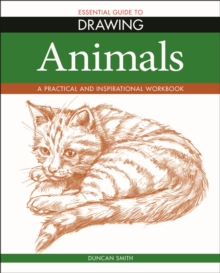 Essential Guide to Drawing: Animals, Paperback / softback Book
