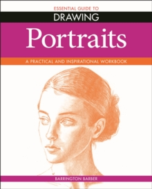 Essential Guide to Drawing: Portraits, Paperback / softback Book