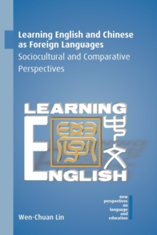 Learning English and Chinese as Foreign Languages : Sociocultural and Comparative Perspectives, Paperback / softback Book