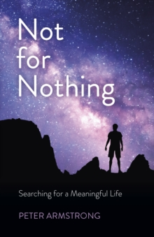 Not for Nothing - Searching for a Meaningful Life, Paperback / softback Book