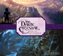 The Art and Making of The Dark Crystal: Age of Resistance, Hardback Book