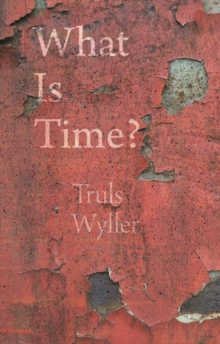 What Is Time? : An Enquiry, Paperback / softback Book