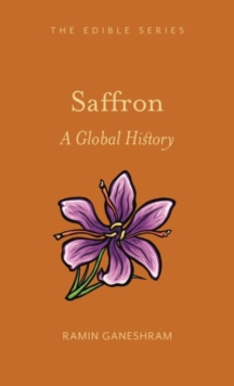 Saffron : A Global History, Hardback Book