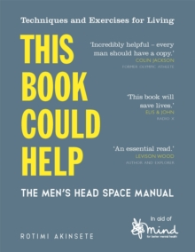 This Book Could Help : The Men's Head Space Manual - Techniques and Exercises for Living, Paperback / softback Book