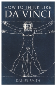 How to Think Like da Vinci, Paperback / softback Book