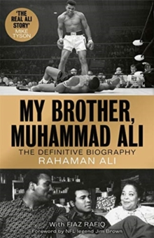 My Brother, Muhammad Ali : The Definitive Biography of the Greatest of All Time, Hardback Book