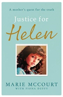 Justice for Helen: As featured in The Mirror : A mother's quest to find her missing daughter, Paperback / softback Book