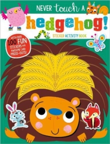 Never Touch A Hedgehog! Sticker Activity Book