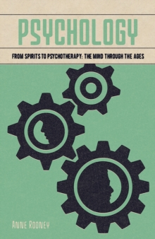 Psychology : From Spirits to Psychotherapy: the Mind through the Ages, Paperback / softback Book