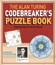 The Alan Turing Codebreaker's Puzzle Book, Paperback / softback Book