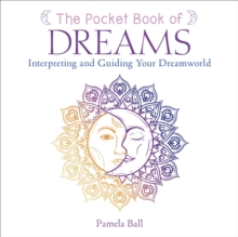 The Pocket Book of Dreams : Interpreting and Guiding Your Dreamworld, Paperback / softback Book