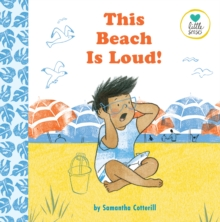This Beach is Loud! : For kids on the autistic spectrum, Paperback / softback Book