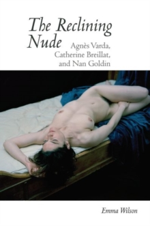 The Reclining Nude : Agnes Varda, Catherine Breillat, and Nan Goldin, Paperback / softback Book