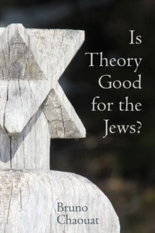 Is Theory Good for the Jews?, Paperback / softback Book