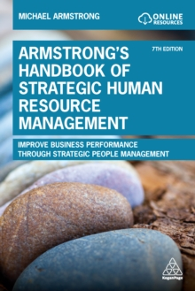 Armstrong's Handbook of Strategic Human Resource Management : Improve Business Performance Through Strategic People Management