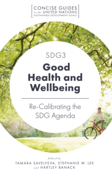 SDG3 - Good Health and Wellbeing : Re-Calibrating the SDG Agenda, Paperback / softback Book