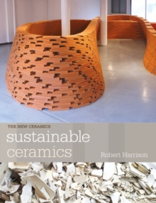 Sustainable Ceramics : A Practical Guide, Paperback / softback Book