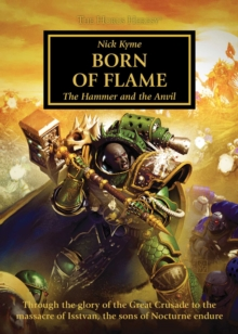 Born of Flame (The Horus Heresy) : The Hammer and the Anvil, Paperback / softback Book