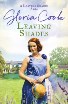 Leaving Shades : A captivating Cornish saga filled with love and secrets
