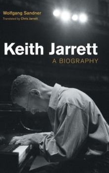 Keith Jarrett : A Biography