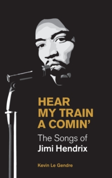 Hear My Train A Comin' : The Songs of Jimi Hendrix