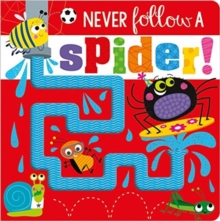 NEVER FOLLOW A SPIDER BB