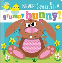 Never Touch a Grumpy Bunny!, Board book Book