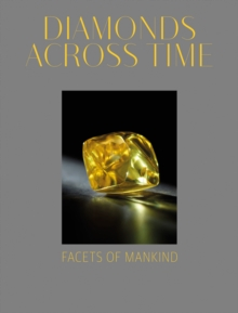 Diamonds Across Time : Facets of Mankind, Hardback Book